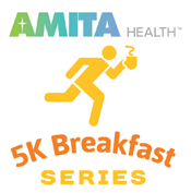 AMITA Health 5K Breakfast Series